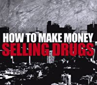 Как заработать деньги, продавая наркотики